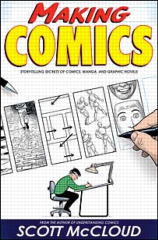 Scott McCloud: Making Comics – Storytelling Secrets of Comics, Manga and Graphic Novels (2006)